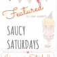 Saucy Saturdays