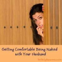 Getting Comfortable Being Naked with Your Husband