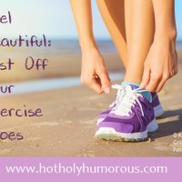 Feel Beautiful: Dust Off Your Exercise Shoes!