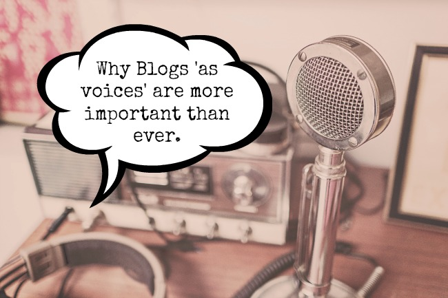 Why Blogs voices are more important than ever.
