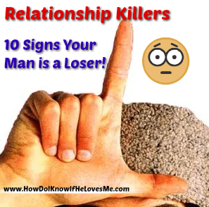 Relationship Killers Your Man is a Loser