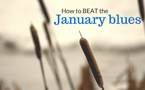 How to beat january blues