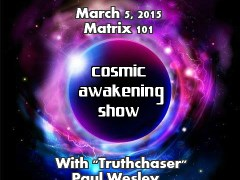 Cosmic Awakening Show- Matrix 101 with Paul Wesley