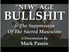 Mark Passio – New Age Bullshit And The Suppression Of The Sacred Masculine