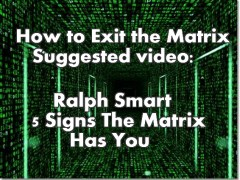 Video: Ralph Smart- 5 Signs The Matrix Has You
