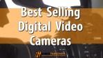 Top 12 Best Selling Digital Video Cameras