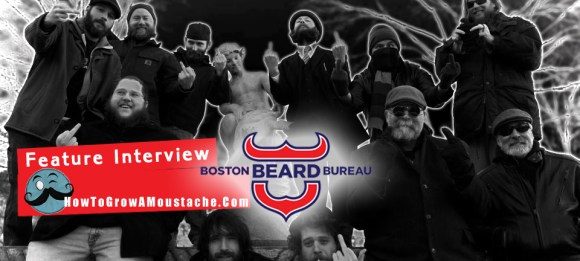 How To Grow A Moustache Feature Interview with <em> The Boston Beard Bureau</em>