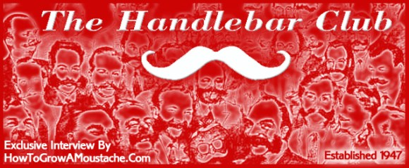 The Handlebar Club Exclusive Interview – by How To Grow A Moustache