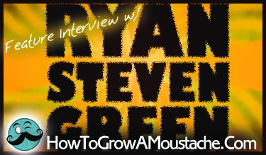How to Grow a Moustache Feature Interview with Filmmaker Ryan Steven Green