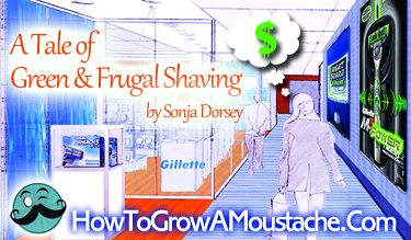 A Tale of Green and Frugal Shaving
