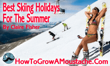 Best Skiing Holidays For The Summer