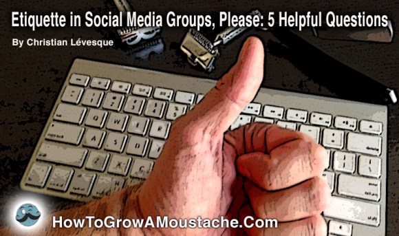 Etiquette in Social Media Groups, Please: 5 Helpful Questions