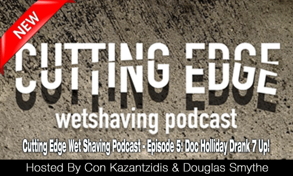 Cutting Edge Wet Shaving Podcast – Episode 5: Doug puts the FU in Fun