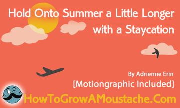 Hold Onto Summer a Little Longer with a Staycation (Motiongraphic)