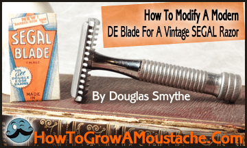 How To Modify A Modern DE Blade For A Vintage SEGAL Razor