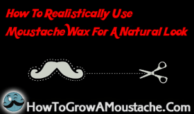 make moustache look natural, how to make a handlebar