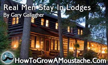 Real Men Stay In Lodges