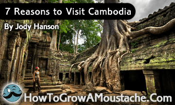 7 Reasons to Visit Cambodia