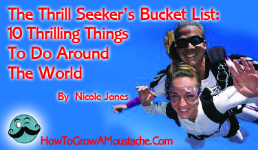 The Thrill Seeker's Bucket List: 10 Thrilling Things To Do Around The World