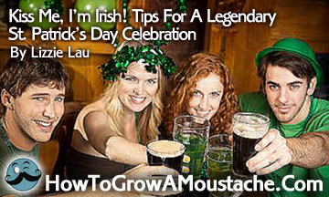 Kiss Me, I'm Irish! Tips For A Legendary St. Patrick's Day Celebration