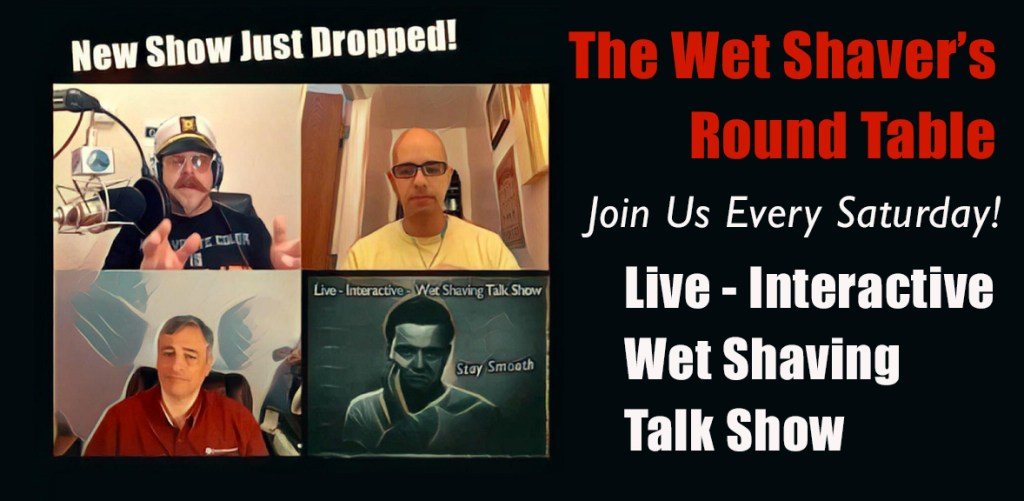 """The Wet Shaver's Round Table Ep 64: """"Wet Shaving Question & Answer Featuring Mantic 59"""""""