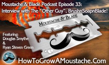 wet shaving podcast moustache & Blade episode 33