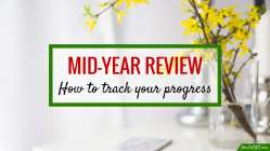 How I do a mid-year review so I'm always achieving goals (even if I sometimes slip up), including a free worksheet so you can do one too.