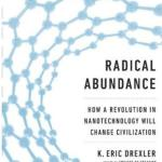 Radical Abundance by K. Eric Drexler (2013) – Book Review