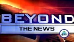 Feb 19TH BEYOND THE NEWS Independance  Part 2
