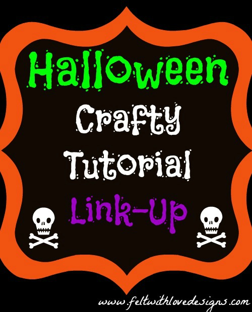 Halloween Crafty Tutorial Link-Up Title - Felt With Love Designs