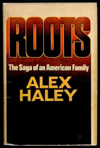 Roots, by Alex Haley (first published in 1976)