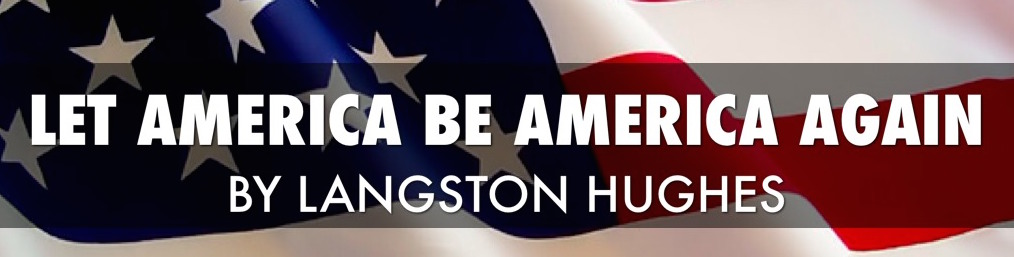 college application essay topics for let america be america langston hughes let america be america again essay
