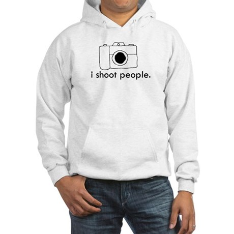 I shoot people Hooded Sweatshirt