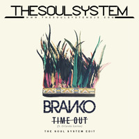 Branko - Time Out (The Soul System Edit) Mp3