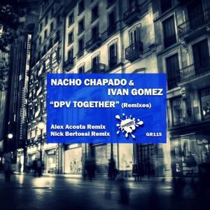 Nacho Chapado & Ivan Gomez - DPV Together (Alex Acosta Remix) Mp3
