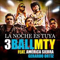 3BallMTY - La Noche Es Tuya (feat. América Sierra & Gerardo Ortíz) Mp3
