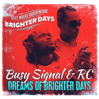 Busy Signal ft. RC - Dreams Of Brighter Days (Brighter days riddim) Mp3