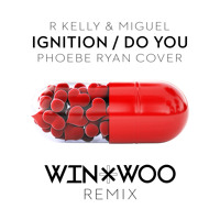 Download Lagu R Kelly & Miguel - Ignition/Do You [Phoebe Ryan Cover] (Win and Woo Remix) Mp3