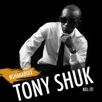 Tony Shuk: Nshakabole (Kill It)[prod by DJ Lo] HiPNOTT Records