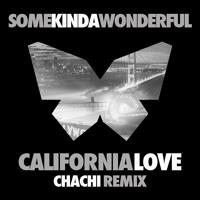 Download Lagu SomeKindaWonderful - California Love (Chachi Remix) Mp3