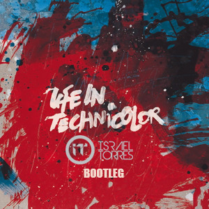 Coldplay - Life in Technicolor (Israel Torres Bootleg) Mp3