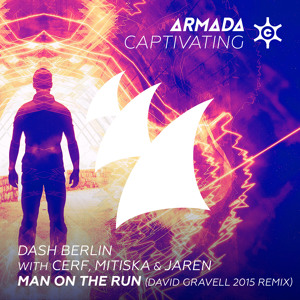 Dash Berlin with Cerf, Mitiska & Jaren - Man On The Run (Dd Gravell 2015 Remix) (OUT NOW) Mp3