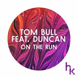 Tom Bull Ft. Duncan - On The Run (Original Mix) [HK Records/Ministry Of Sound] Mp3