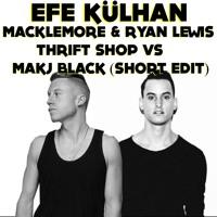 Macklemore Ryan Lewis Thrift Shop Vs Makj Black(Short Edit) Mp3