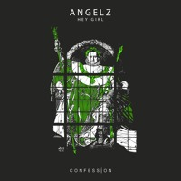 Download Lagu ANGELZ - Hey Girl Mp3