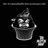 JDG- El Cubano(Muffin Man Sunshowers Edit) Mp3