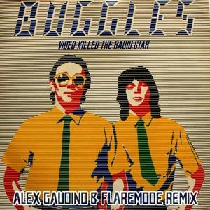 The Buggles - Killed The Radio Star (Alex Gaudino & Flaremode Remix) Mp3