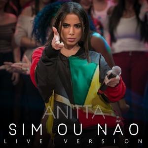 Anitta - Sim ou Não (feat. Maluma) [Ao Vivo no Caldeirão do Huck] Mp3
