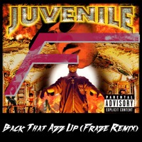 Juvenile - Back that Azz up (Fraze Remix) Mp3