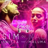Sim ou Não - Anitta Feat. Maluma (Aslei De Calais Reconstruction Mix) - FREE Mp3